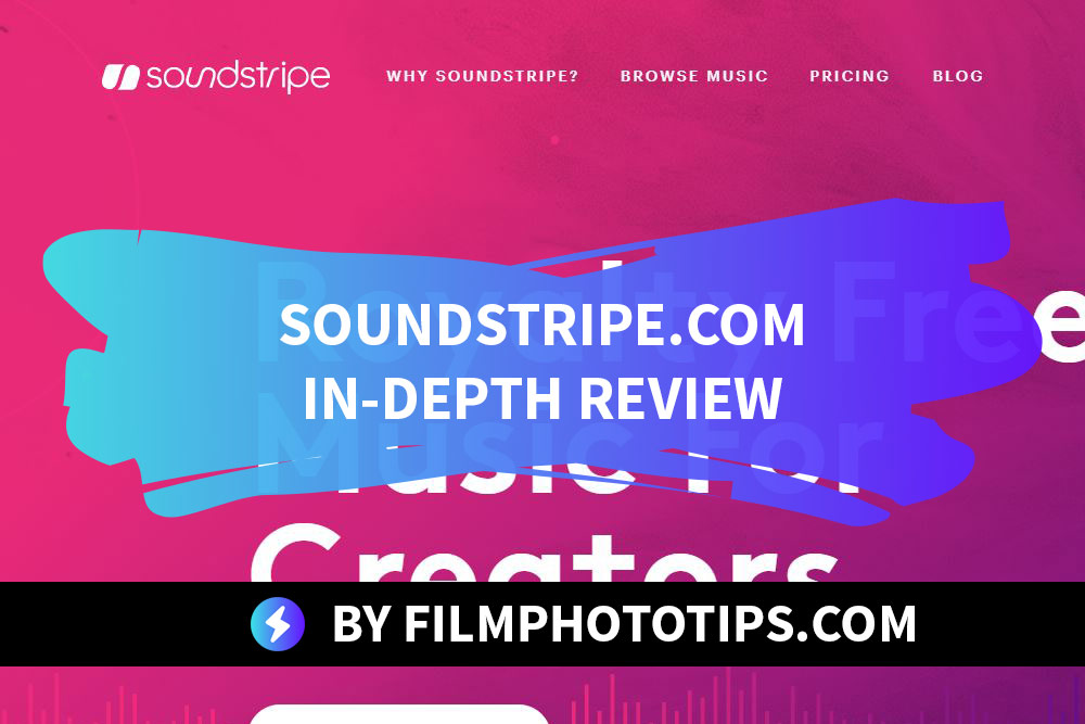 SOUNDSTRIPE REVIEW - AN IN DEPTH LOOK BY FILMPHOTOTIPS.COM